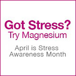 Got Stress? Try Magnesium